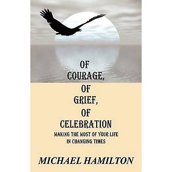 Mot sorg feiring gjør mest av livet i skiftende tider av Hamilton & Michael