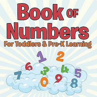 Book of Numbers For Toddlers  PreK Learning by Publishing LLC & Speedy