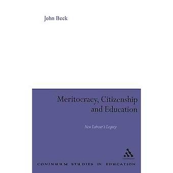 Meritocracy Citizenship and Education by Beck & John
