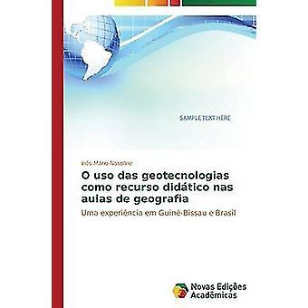 O uso das geotecnologias como recurso didtico nas aulas de geografia de Nosoline Ins Mrio