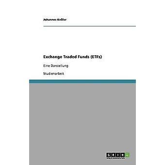 Exchange Traded Funds ETFs. Basistheorien Und Maschinentypen von Keler & Johannes