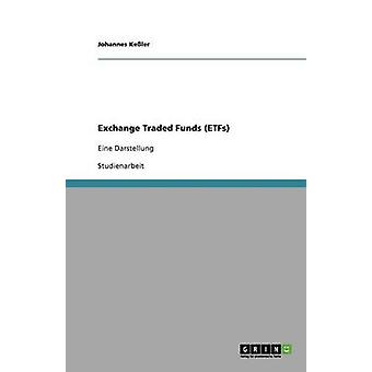 Exchange Traded Funds ETFs. Basistheorien und Darstellung by Keler & Johannes