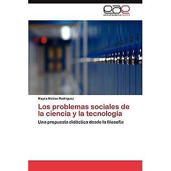 Los Problemas Sociales de La Ciencia y La Tecnologia Matin kuin Rodr Guez/Teachers & Mayra