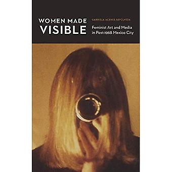Women Made Visible: Feminist Art and Media in Post-1968 Mexico City (The Mexican Experience)