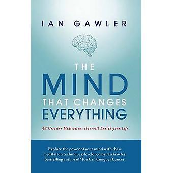 L'esprit qui change tout - 48 méditations créatives que e volonté