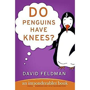 Do Penguins Have Knees? - An Imponderables Book Book