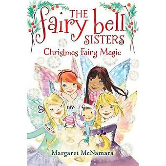 Christmas Fairy Magic by Margaret McNamara - Catharine Collingridge -