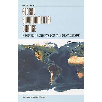 Global Environmental Change - Research Pathways for the Next Decade -