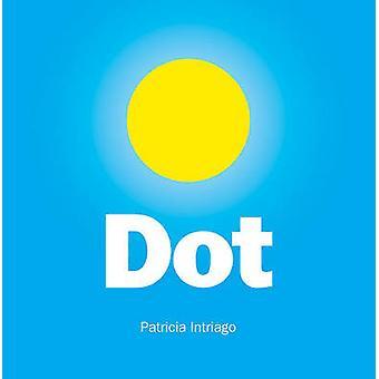Dot by Patricia Intriago - 9780374318352 Book