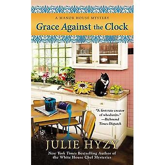 Grace Against the Clock by Julie Hyzy - 9780425259672 Book