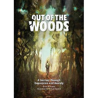 Out of the Woods - A Journey Through Depression and Anxiety - 97804733