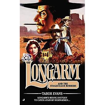 Longarm #433 - Longarm and the Stagecoach Robbers by Tabor Evans - 978
