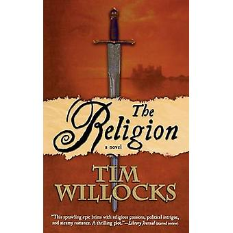 Religion by Tim Willocks - 9780765381668 Book