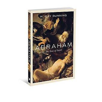 Abraham - The Tests of Faith by H Ray Dunning - 9780834128804 Book