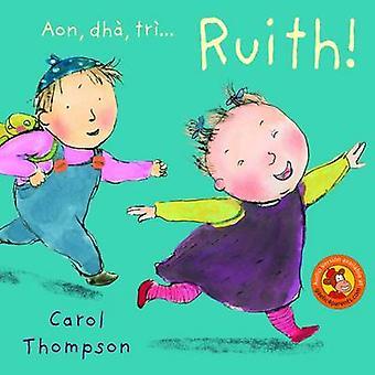 Aon - Dha - Tri... Ruith! by Carol Thompson - 9780861525584 Book