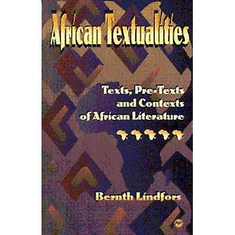 African Textualities - Texts - Pre-texts and Contexts of African Liter
