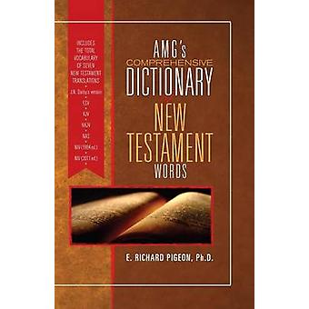 Amg's Comprehensive Dictionary of New Testament Words by Richard Pige