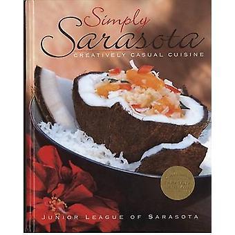 Simply Sarasota - Creatively Casual Cuisine by Junior League of Saraso