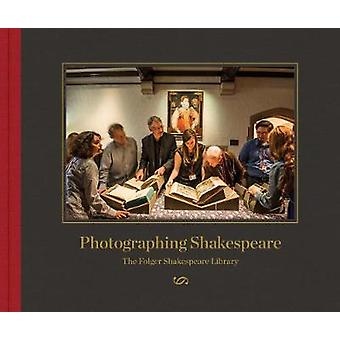 Photographing Shakespeare - The Folger Shakespeare Library - 978099965