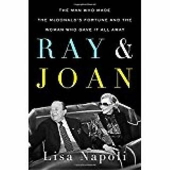 Ray & Joan - The Man Who Made the Mcdonald's Fortune and the Woman Who