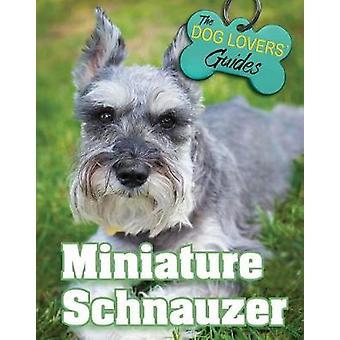 Miniature Schnauzer - 9781422239469 Book