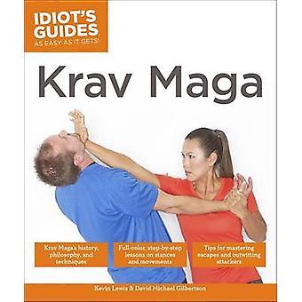 Idiot's Guides - Krav Maga by Kevin Lewis - Dave Gilbertson - David Mi