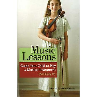 Music Lessons - Guide Your Child to Play a Musical Instrument (and Enj