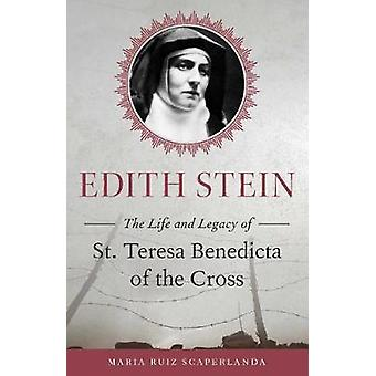 Edith Stein - The Life and Legacy of St. Teresa Benedicta of the Cross