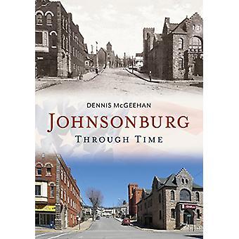 Johnsonburg Through Time by Dennis McGeehan - 9781635000627 Book