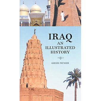 Iraq - An Illustrated History by Gilles Munier - Erik Bonnier - 978184