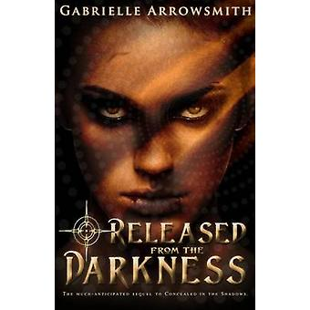 Released from the Darkness by Gabrielle Arrowsmith - 9781940534558 Bo