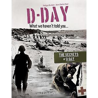 D-Day - What We Haven't Told You by Philippe Bauduin - 9782840484806
