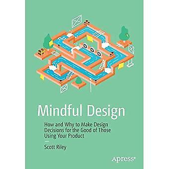 Medveten design: hur och varför göra designbeslut för det bästa av dem som använder din produkt