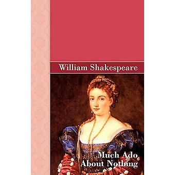 Much Ado About Nothing by Shakespeare & William