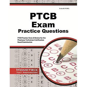 PTCB Exam Practice Questions - PTCB Practice Tests & Review for the Ph