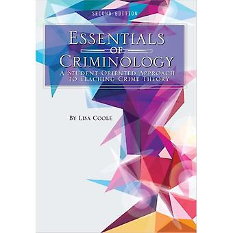 Essentials of Criminology A StudentOriented Approach to Teaching Crime Theory by Coole & Lisa