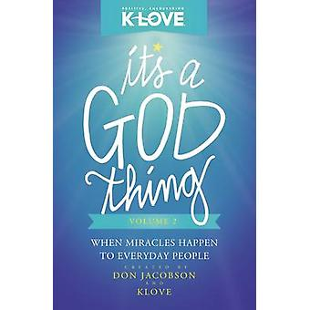 C'est un volume de chose de Dieu 2 quand les miracles arrivent aux gens de tous les jours par Jacobson et Don