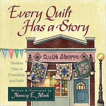 Varje täcke har en berättelse tidlösa berättelser om vänskap och tro av Nancy E Mink