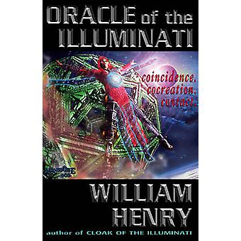 Oracle of the Illuminati by William Henry
