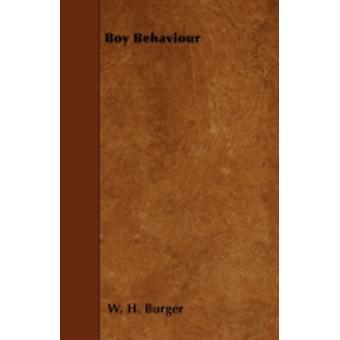 Boy Behaviour by Burger & W. H.