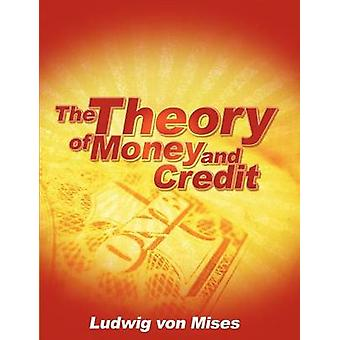 The Theory of Money and Credit by Von Mises & Ludwig