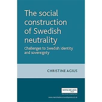 Christine Achiuksen Ruotsin puolueettomuuden sosiaalinen rakentaminen