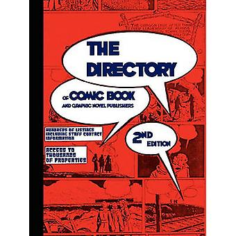 THE DIRECTORY of Comic Book and Graphic Novel Publishers Second Edition by Tinsel Road Staff