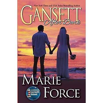 Gansett After Dark Gansett Island Series Book 11 by Force & Marie