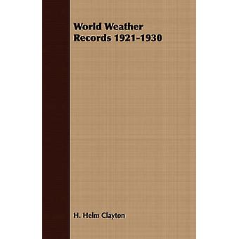 World Weather Records 19211930 by Clayton & H. Helm