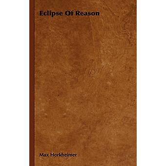 Eclipse of Reason by Horkheimer & Max