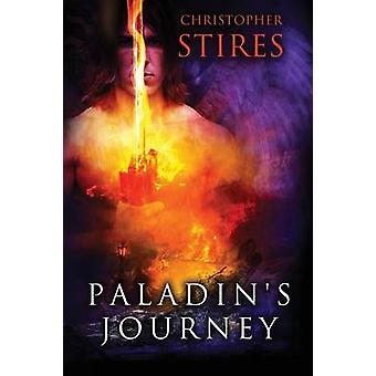 Paladins Journey by Stires & Christopher