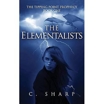 The Elementalists The Tipping Point Prophecy Book One by Sharp & C.