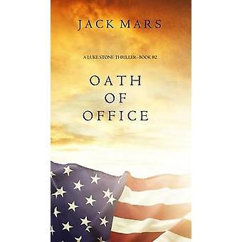 Oath of Office a Luke Stone ThrillerBook 2 by Mars & Jack