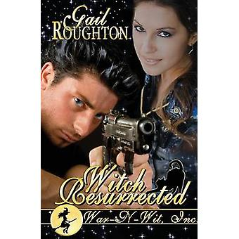 Witch Resurrected by Roughton & Gail
